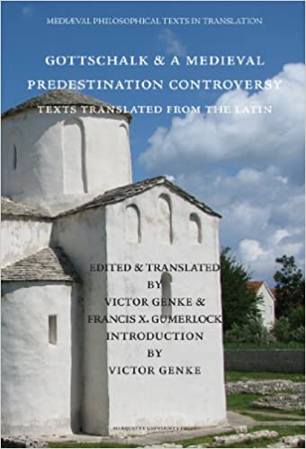 Gottschalk & A Medieval Predestination Controversy (Texts Translated From The Latin) (Mediaeval Philosophical Texts in Translation)