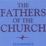 Fulgentius of Ruspe & Newly Translated Texts