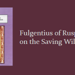 Fulgentius of Ruspe on the Saving Will of God